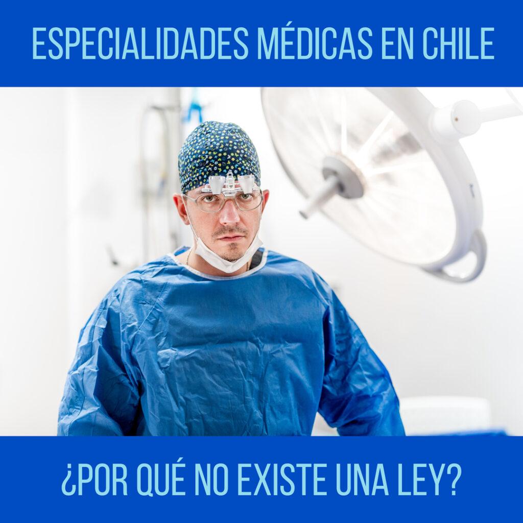 Ley de especialidades médicas en Chile